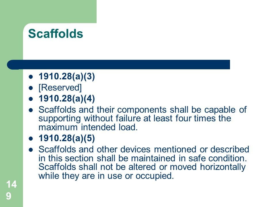 Scaffolds 1910.28(a)(3) [Reserved] 1910.28(a)(4)